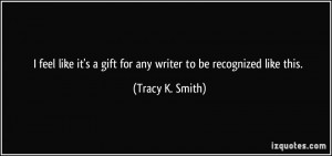 More Tracy K. Smith Quotes