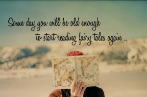 ... , fairy tales, fairytales, growing up, quote, quotes, reading, saying