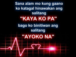 Kaya ko pa Quotes and Ayoko na Quotes : Broken Heart Quotes
