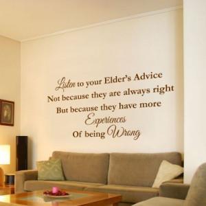 Listen To Your Elders Advice'