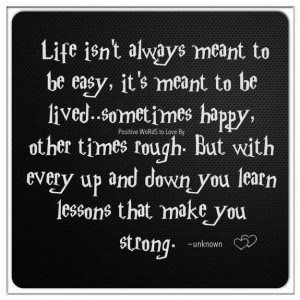 Life isnt always meant to be easy. Inspiring Quote