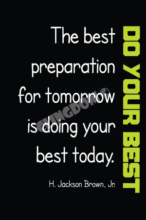 your-Best-Series-The-best-preparation-for-tomorrow-is-doing-your-best ...