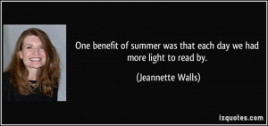 ... was that each day we had more light to read by. - Jeannette Walls