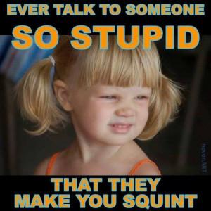 Talk to Stupid People