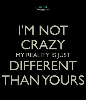not crazy!
