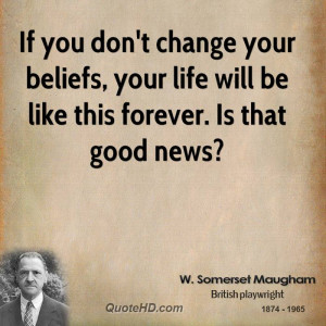 If you don't change your beliefs, your life will be like this forever ...