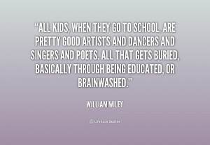 quote-William-Wiley-all-kids-when-they-go-to-school-214370.png