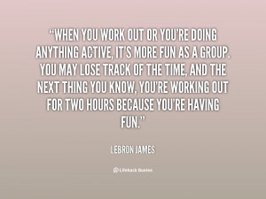 quote LeBron James when you work out or youre doing 54316 png