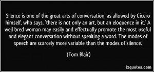 Silence is one of the great arts of conversation, as allowed by Cicero ...