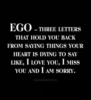 EGO – three letters that hold you back from saying things your heart ...