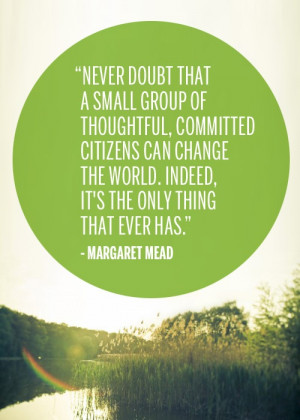... , Margaret Mead, Favorite Quotes, Inspiration Quotes, Small Groups