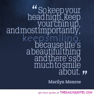 Keep Your Head Up Quotes Marilyn Monroe Keep your head high