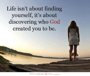 ... about finding yourself, it's about discovering who God created you