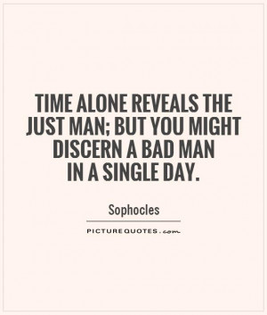 Time Quotes Good People Quotes Bad People Quotes Sophocles Quotes