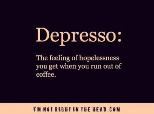 Despresso ... life without coffee