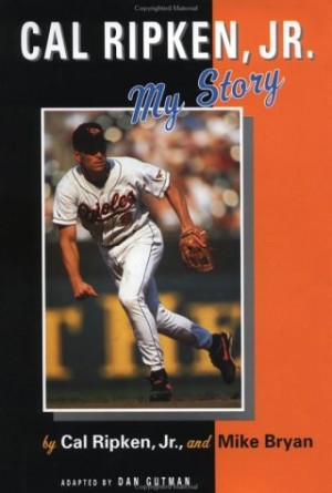 """Start by marking """"Cal Ripken, Jr.: My Story"""" as Want to Read:"""