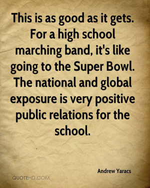 This is as good as it gets. For a high school marching band, it's like ...