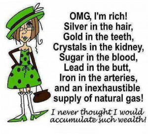 Humorous Quotes On Aging   … such wealth! FB/Shut Up I'm Still ...