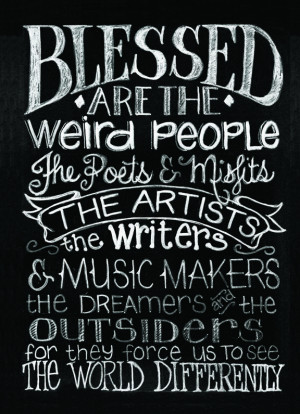 ... Weird People, Artistic Inspiration Quotes, Be Weird Quotes, Artists