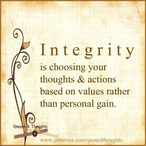 Integrity... lack of integrity = always approaching others with an ...