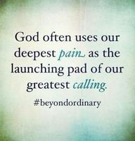 pain can lead to you finding your calling. learn from it. quotes ...