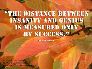 success quotes insanity quotes genius quotes bruce feirstein quotes