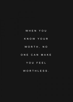 When you know your worth, no one can make you feel worthless. Pink Pad ...