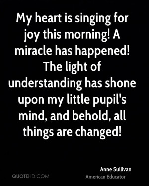 My heart is singing for joy this morning! A miracle has happened! The ...