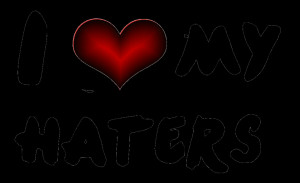 Love My Haters Png by KingkoEditions