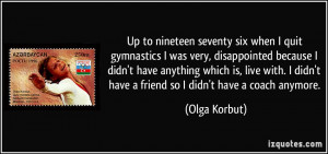 Up to nineteen seventy six when I quit gymnastics I was very ...