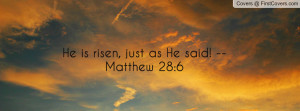 he is risen , Pictures , just as he said! -- matthew 28:6 , Pictures
