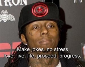 Lil wayne, quotes, sayings, make jokes, positive, life
