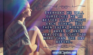 Better Off Without Him Quotes We're better off without