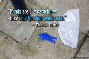 """Inspirational Quote: """"Minds are like parachutes - they only function ..."""