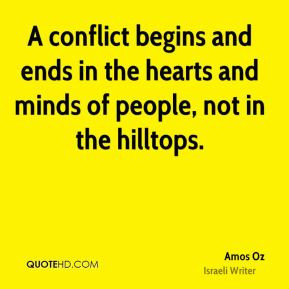 Amos Oz - A conflict begins and ends in the hearts and minds of people ...