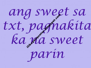 ang sweet sa txt pagnakita ka na sweet pa rin your hobbies is texting ...