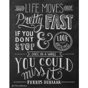 ... Movie Poster - Life Moves Pretty Fast - Chalkboard Art - 80's Print