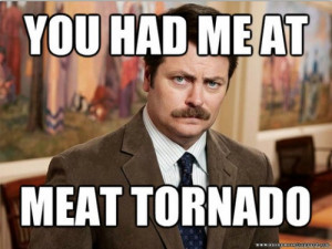 Ron Swanson quotes meat tornado - carnivore, meat lover, steak, bacon