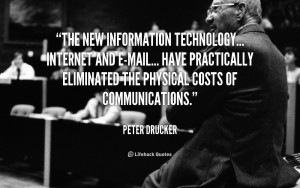 The new information technology... Internet and e-mail... have ...
