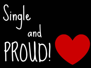 Single_and_PROUD_by_insane_and_proud7396.jpg