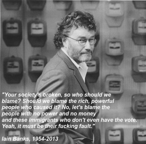 The late Iain Banks on the scapegoating of the vulnerable by the ...