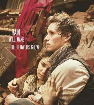 Quote from the new award winning movie Les Miserables.