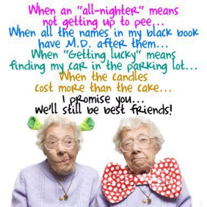 Old age jokes looks at the value of friends!