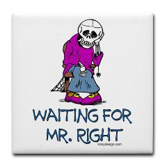 Waiting For Mr. Right Tile Coaster