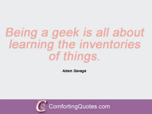 wpid-adam-savage-quote-being-a-geek.jpg