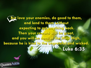 ... And Lend To Them Without Expecting To Get Anything Back. - Bible Quote