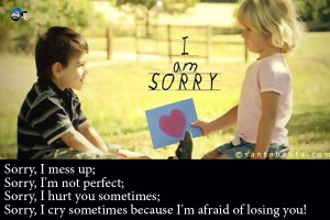 Sorry I Hurt You Quotes Sorry, i hurt you sometimes;