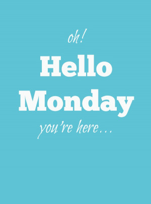 Hello Monday | Monday Inspirational Quotes