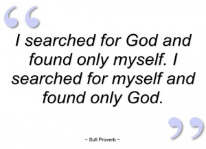 searched for god and found only myself