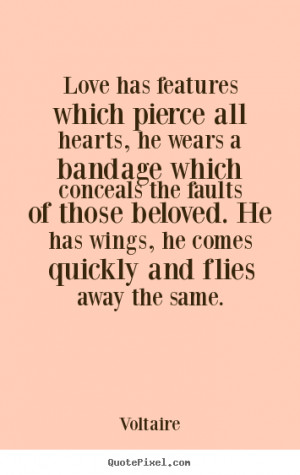 Design picture quotes about love - Love has features which pierce all ...